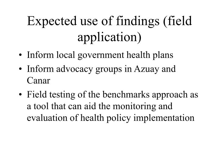 Expected use of findings (field application)