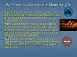what are covered by the clean air act
