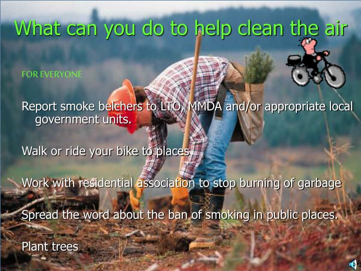 What can you do to help clean the air