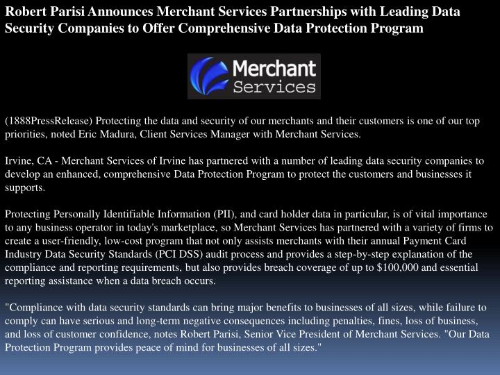 Robert Parisi Announces Merchant Services Partnerships with Leading Data Security Companies to Offer...