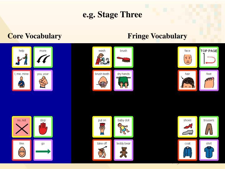 e.g. Stage Three