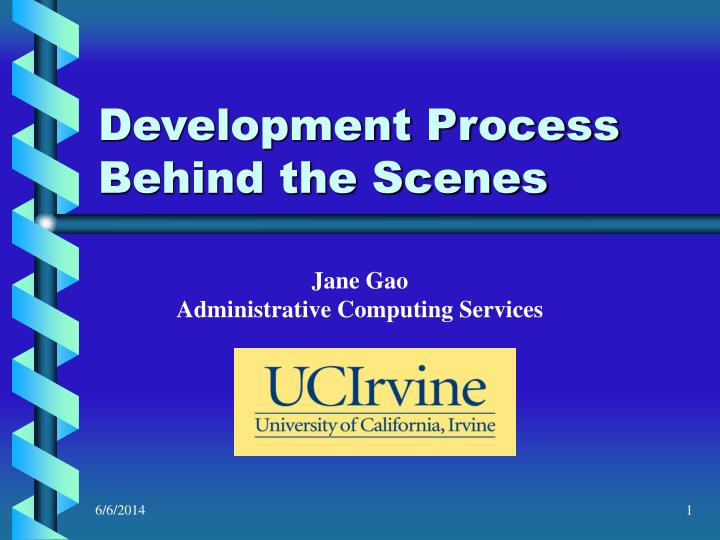 Development process behind the scenes