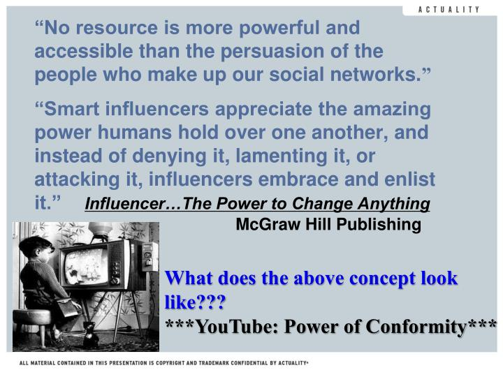 """No resource is more powerful and accessible than the persuasion of the people who make up our social networks."