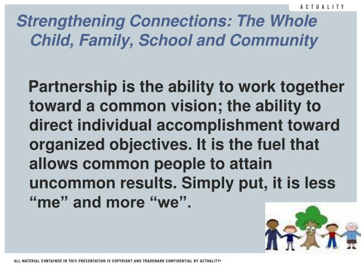 Strengthening Connections: The Whole Child, Family, School and Community
