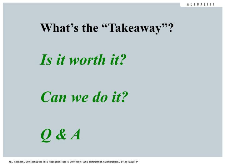 "What's the ""Takeaway""?"