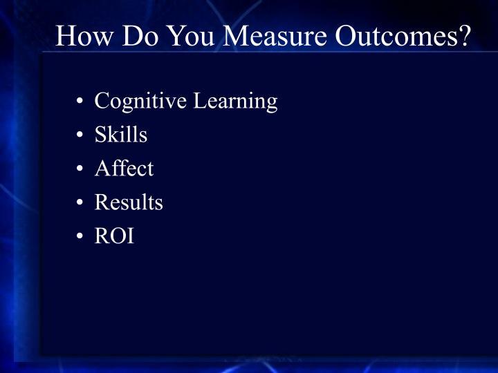 How Do You Measure Outcomes?