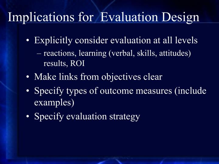 Implications for  Evaluation Design