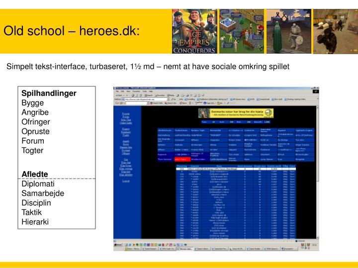 Old school – heroes.dk: