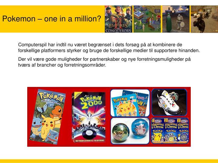 Pokemon – one in a million?