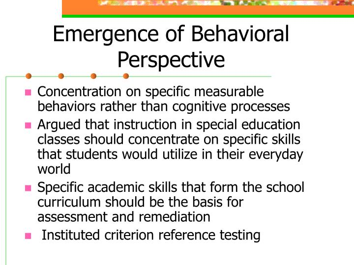 Emergence of Behavioral Perspective