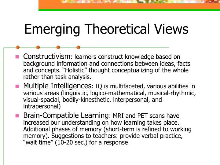 Emerging Theoretical Views