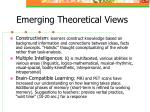 emerging theoretical views