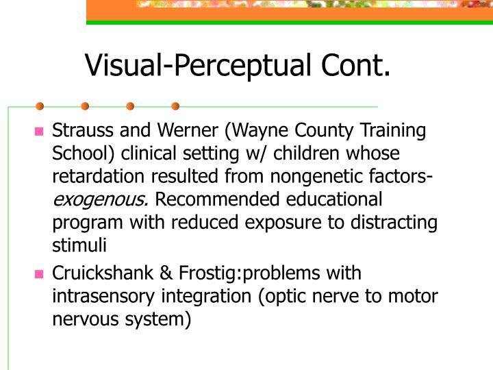 Visual-Perceptual Cont.