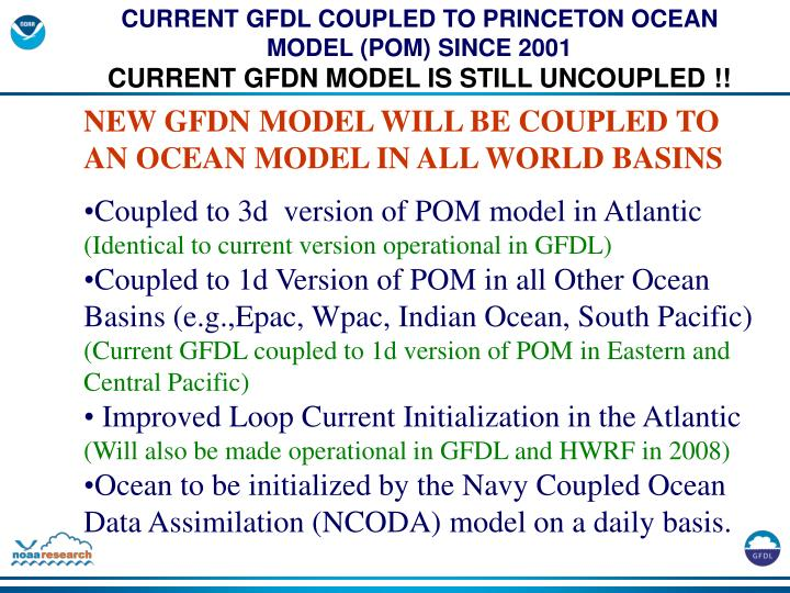 CURRENT GFDL COUPLED TO PRINCETON OCEAN MODEL (POM) SINCE 2001