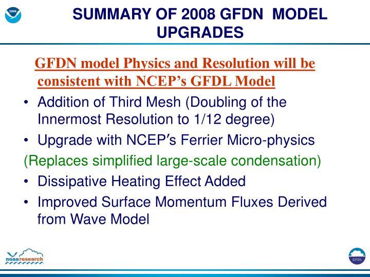 SUMMARY OF 2008 GFDN  MODEL UPGRADES