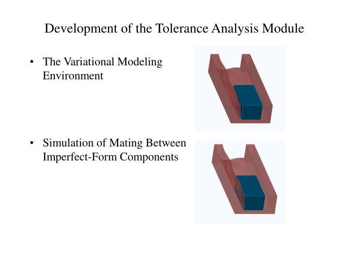 Development of the Tolerance Analysis Module