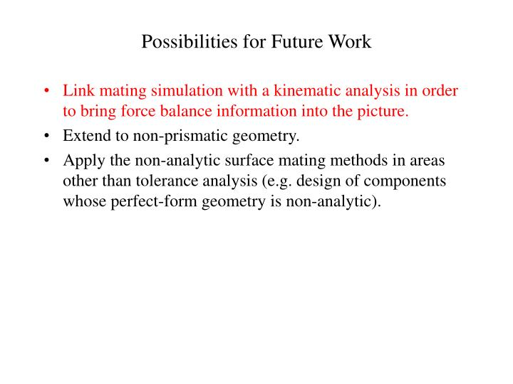 Possibilities for Future Work