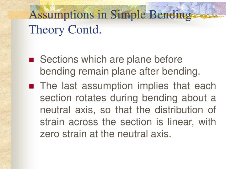 Assumptions in Simple Bending Theory Contd.