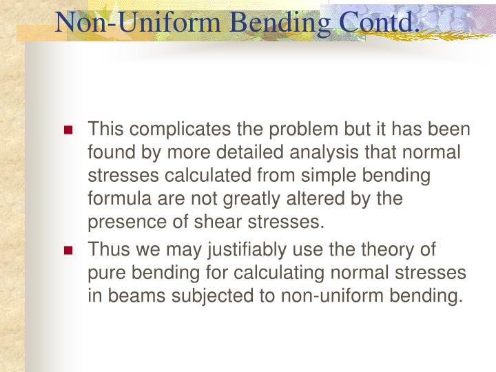 Non-Uniform Bending Contd.
