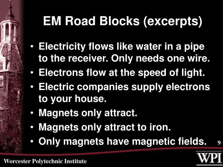 EM Road Blocks (excerpts)