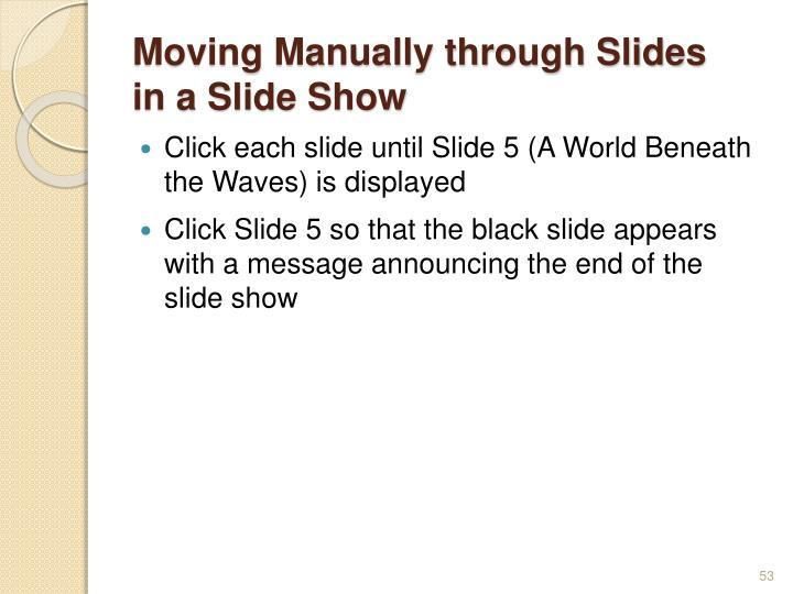 Moving Manually through Slides