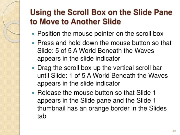 Using the Scroll Box on the Slide Pane