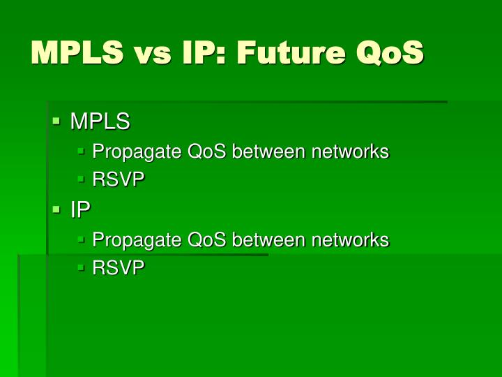 MPLS vs IP: Future QoS