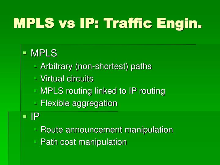 MPLS vs IP: Traffic Engin.