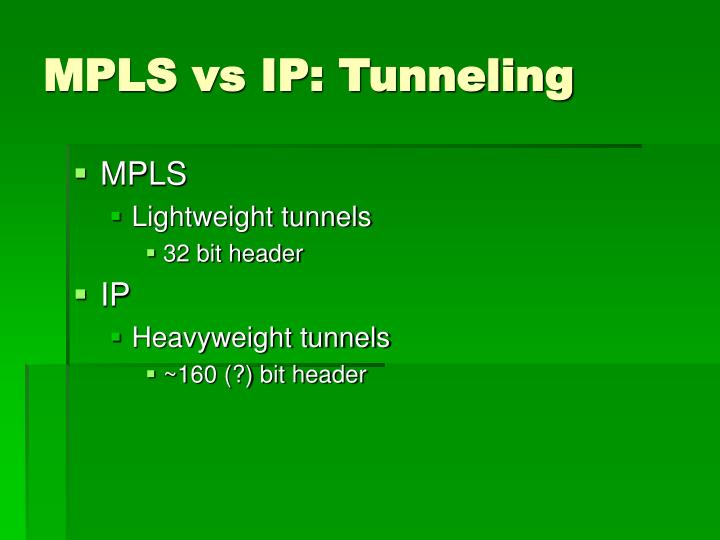 MPLS vs IP: Tunneling