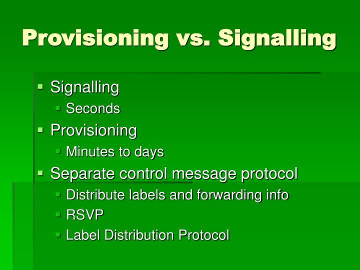 Provisioning vs. Signalling