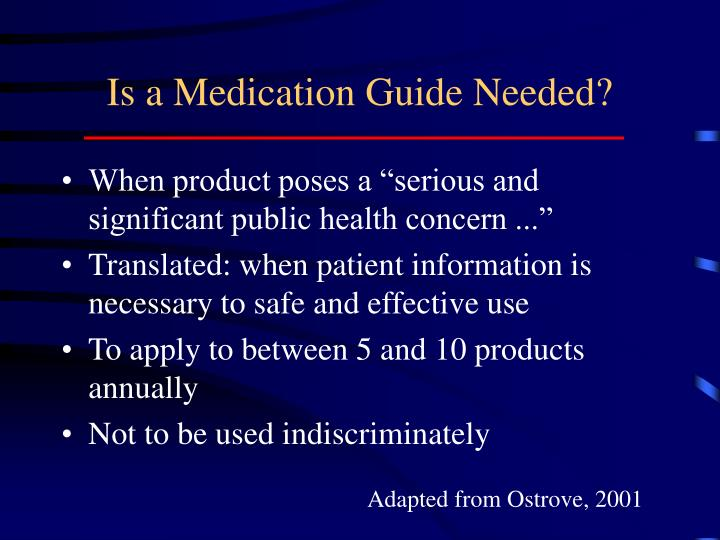 Is a Medication Guide Needed?