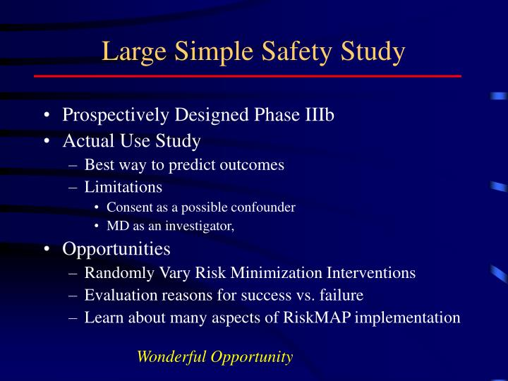 Large Simple Safety Study