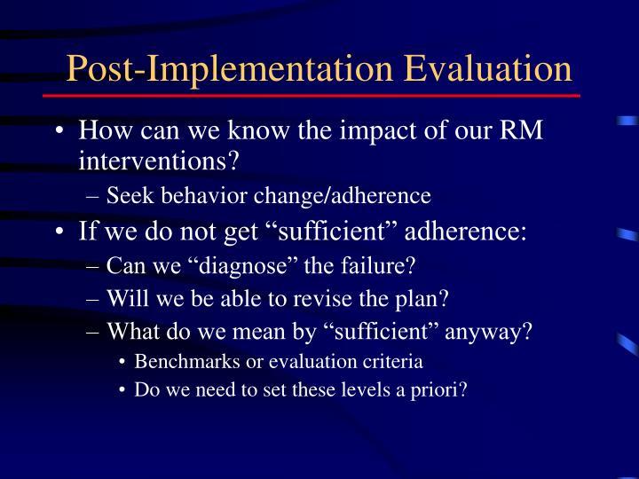 Post-Implementation Evaluation