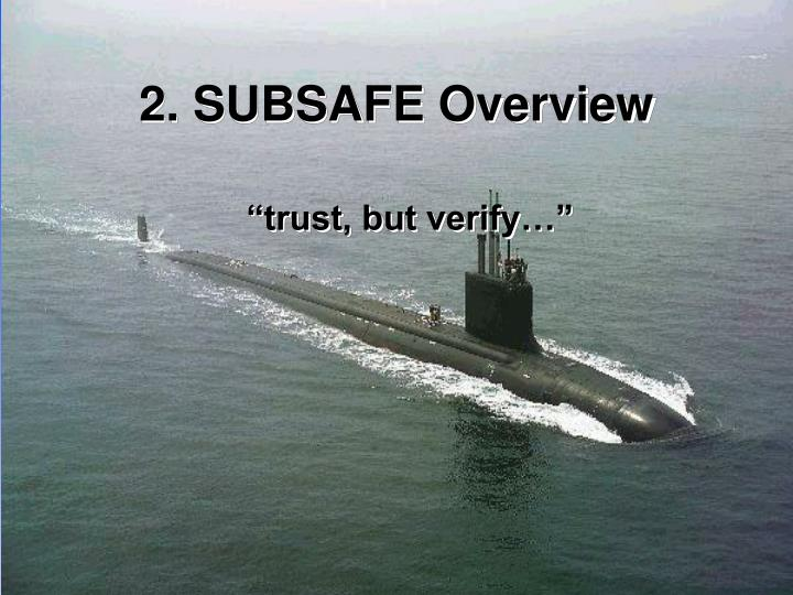 2. SUBSAFE Overview