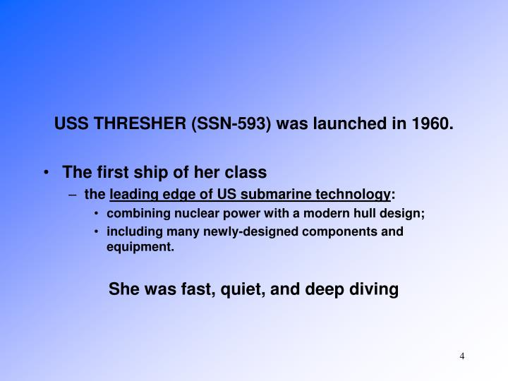 USS THRESHER (SSN-593) was launched in 1960.