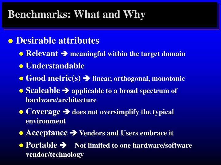Benchmarks: What and Why