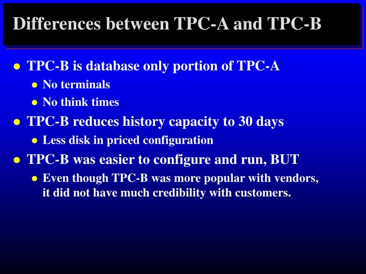 Differences between TPC-A and TPC-B