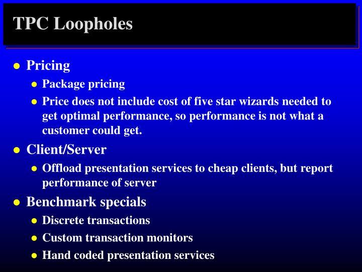 TPC Loopholes