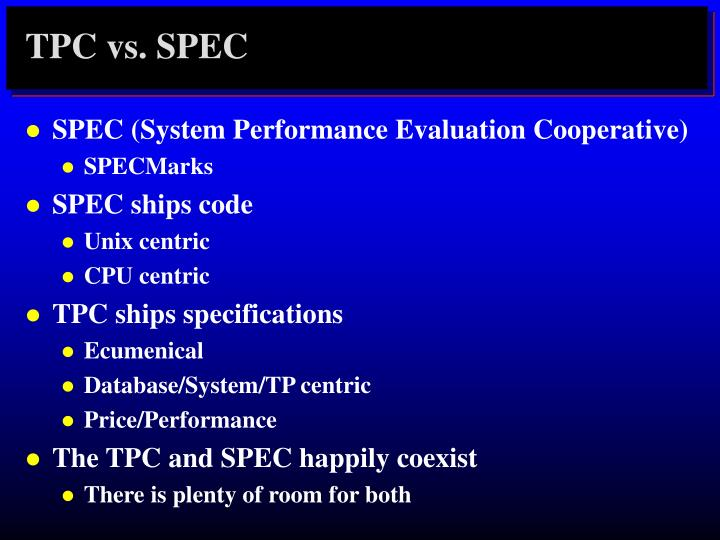 TPC vs. SPEC