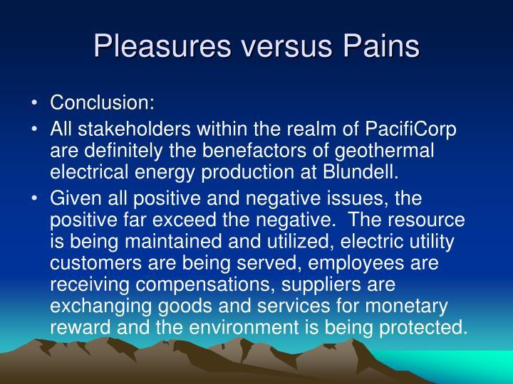 Pleasures versus Pains