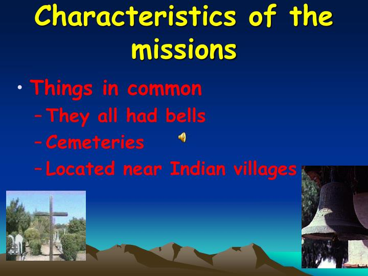 Characteristics of the missions