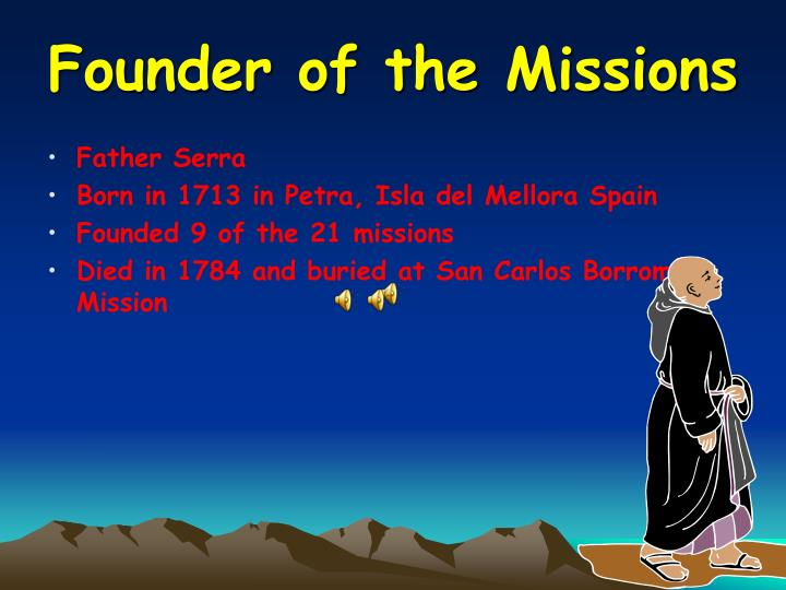 Founder of the Missions