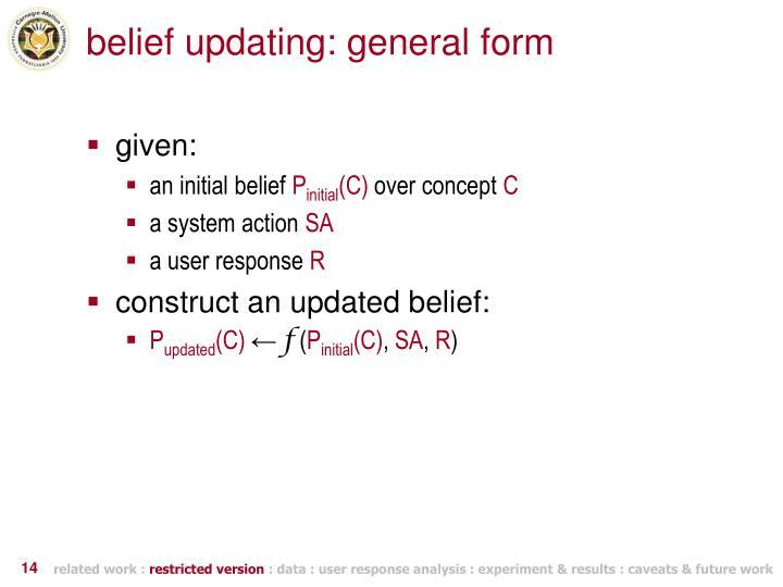 belief updating: general form