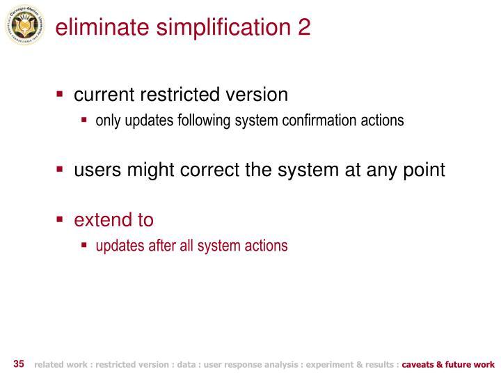 eliminate simplification 2