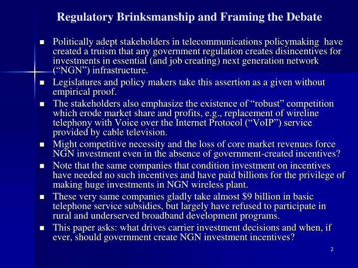 Regulatory Brinksmanship and Framing the Debate
