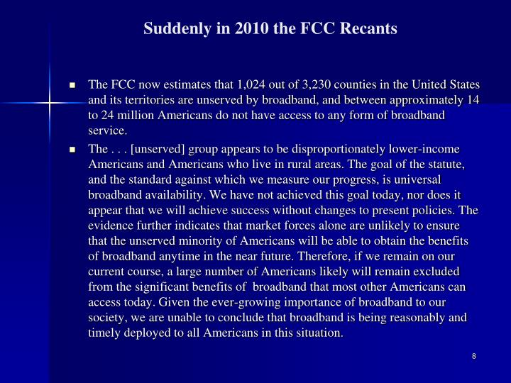 Suddenly in 2010 the FCC Recants