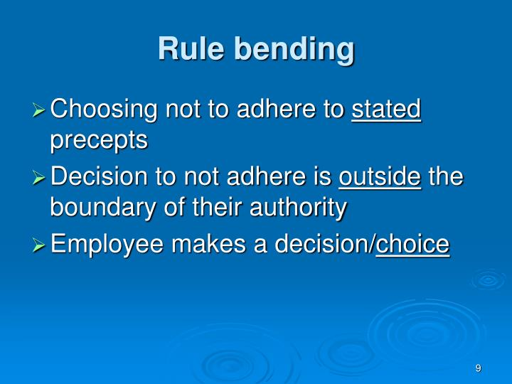 Rule bending