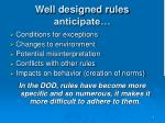 well designed rules anticipate