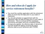 how and when do i apply for service retirement benefits