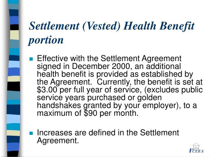 Settlement (Vested) Health Benefit portion